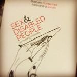 Una serata in compagnia di SEX & DISABLED PEOPLE